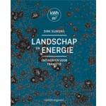 Landschap en energie. Ontwerpen voor transitie   Dirk Sijmons, Jasper Hugtenburg, Anton van Hoorn, Fred Feddes   9789462081123