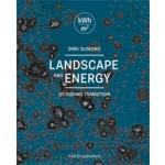 Landscape and Energy. Designing Transition   Dirk Sijmons, Jasper Hugtenburg, Anton van Hoorn, Fred Feddes   9789462081130