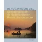 De romantische ziel. Schilderkunst uit de Nederlandse en Russische romantiek   Terry van Druten, Ludmila Markina, Bruno Naarden   9789462081260