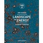 Landscape and Energy. Designing Transition (ebook)   Dirk Sijmons, Jasper Hugtenburg, Anton van Hoorn, Fred Feddes   9789462081444