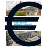 Rekenen op herbestemming. Idee, aanpak en cijfers van 25 + 1 gerealiseerde projecten | Sander Gelinck, Frank Strolenberg | 9789462081543 | nai010