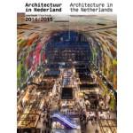 Architecture in the Netherlands. Yearbook 2014/2015 | Tom Avermaete, Hans van der Heijden, Edwin Oostmeijer, Linda Vlassenrood | 9789462082069