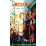 SHENZHEN. From Factory of the World to World City | Linda Vlassenrood, INTI | 9789462082373 | NAi Booksellers