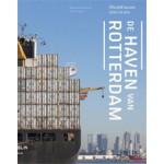 De haven van Rotterdam. Wereld tussen stad en zee - ebook   Marinke Steenhuis   9789462082540