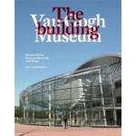 Van Gogh Museum. The Building | Axel Rüger, Maarten Kloos, Hans van Heeswijk | 9789462082618