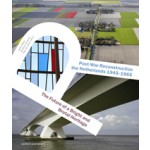 Post-War Reconstruction the Netherlands 1945-1965. The Future of a Bright and Brutal Heritage | Anita Blom, Simone Vermaat, Ben de Vries | 9789462082793 | nai010
