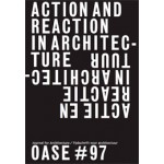 OASE 97. Action and Reaction. Oppositions in Architecture | Christophe Van Gerrewey, Véronique Patteeuw, Tom Avermaete | 9789462083103 | nai010