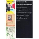 Liefde voor de Hollandse bouwkunst | Architectuur en toegepaste kunst bij Uitgeversmaatschappij Kosmos 1923–1960 | Hans Oldewarris | nai010 | 9789462083165