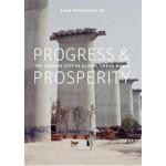 Progress & Prosperity. The New Chinese City as Global Urban Model | Daan Roggeveen | 9789462083509