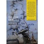 The Civic City in a Nomadic World Charles Landry   nai010    9789462083721