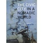 The Civic City in a Nomadic World   Charles Landry   9789462083882   nai010