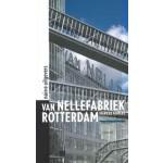 Van Nellefabriek Rotterdam. Werelderfgoed van een wereldhaven   Marieke Kuipers   9789462083943   nai010