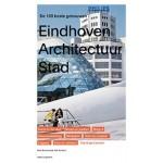 Eindhoven Architectuur stad. De 100 beste gebouwen   Kees Doevendans, René Erven   9789462084193