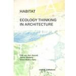 Habitat. Ecology Thinking in Architecture | Dirk van den Heuvel, Janno Martens, Victor Munoz Sanz | 9789462085565 | nai010, Het Nieuwe Instituut, TU Delft