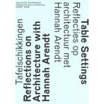 OASE 106. Tablesettings. Reflections on architecture with Hannah Arendt | 9789462085619 | OASE