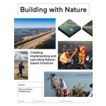 Building with Nature. Creating, implementing and upscaling Nature-based Solutions | 9789462085824 | nai010, EcoShape