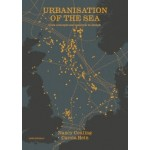 Urbanisation of the Sea. From Concepts and Analysis to Design | Nancy Couling, Carola Hein | 9789462085930 | nai010