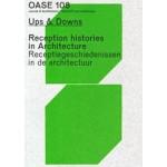 OASE 108. Ups & Downs. Reception Histories in Architecture | David Peleman, Jantje Engels, Christophe Van Gerrewey | 9789462086173 | nai010