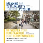 Designing for Sustainability through Upcycling. Learning from Paleiskwartier, Netherlands | Shyam Khandekar, Vinayak Bharne | 9789462086203 | nai010