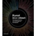 Kunst in context. Wereldgeschiedenis van stromingen en bewegingen   Diane Fortenberry   9789462580879   WBOOKS