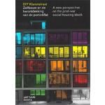 DIY Klarenstraat. A new perspective on the post-war social housing flat | Patricia van Ulzen, Antoin Buissink, Rufus de Vries | 9789490322663