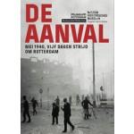 De aanval. mei 1940 vijf dagen strijd om Rotterdam | Liesbeth van der Zeeuw | Uitgeverij Diafragma | 9789490631079