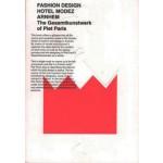 FASHION DESIGN HOTEL MODEZ ARNHEM. The Gesamtkunstwerk of Piet Paris   José Teunissen, Hanka van der Voet   9789491444036