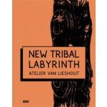 NEW TRIBAL LABYRINTH. Atelier Van Lieshout | Tom Morton, Dominic van den Boogerd | 9789491727290