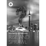 Rise and Sprawl. The Condominiumization of Toronto | Hans Ibelings and Partisans | 9789492058041 | THE ARCHITECTURE OBS