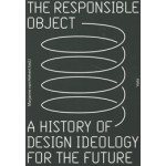 The Responsible Object | Marjanne van Helvert, Ed van Hinte | 9789492095190