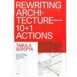 Rewriting Architecture. 10+1 Actions for an Adaptive Architecture | Floris Alkemade, Michiel van Iersel, Jarrik Ouburg | 9789492095701 | Trancity, Valiz