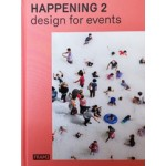 HAPPENING 2. Design for Events | Jeanne Tan, Ana Martins, Matthew Hurst | 9789492311030