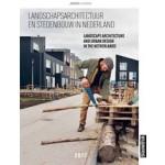Landscape Architecture and Urban Design in The Netherlands Yearbook 2017 | Martine Bakker, Marieke Berkers, Rob van der Bijl, Mark Hendriks | 9789492474940