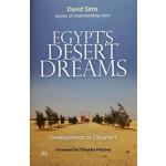 Egypt's Desert Dreams Development or Disaster? David Sims | AUC Press | 9789774166686