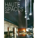 HAUTE SPACES. HOTELS | 9789814286268