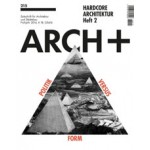 ARCH+ 215. Hardcore Architektur. Heft 2   ARCH+ magazine