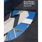 Ruud Kuijer. Waterworks   Rudi Fuchs, Renate Puvogel, Frits Scholten, Karen Wilkin, Jonathan Wood   9789462080720