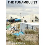 THE FUNAMBULIST 05. DESIGN & RACISM. Politics of Space and Bodies - May-June 2016