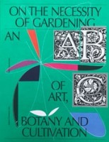 On the Necessity of Gardening. An ABC af Art, Botany and Cultivation   Laurie Cluitmans  