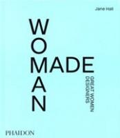 Woman Made. Great Women Designers   Jane Hall   9781838662851   PHAIDON