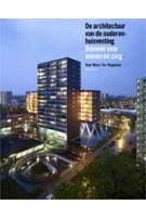 De Architectuur van de ouderenhuisvesting. Bouwen voor wonen en zorg | Noor Mens, Cor Wagenaar | 9789056626808