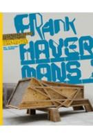 Frank Havermans. Architectural Constructions | Jos Bosman, Aaron Betsky, Charles Esche, Linda Vlassenrood | 9789056627010
