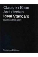 Claus en Kaan Architecten. Ideal Standard Buildings 1988-2009 | Felix Claus, Kees Kaan | 9789490109011