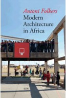 Modern Architecture in Africa | Antoni Folkers | 9789085069614