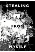 STEALING FROM MYSELF | Dion Soethoudt | 2000000046969 | Studio Soethoudt