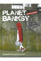 Planet Banksy. The Man, His Work and the Movement He Has Inspired | Compiled and Introduced by KET | 9781782431589 | Michael O'Mara Books Limited