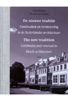 The New Tradition. Continuity and Renewal in Dutch Architecture | Hans Ibelings, Vincent van Rossem | 9789085066927