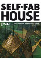 Self-Fab House. 2nd Advanced Architecture Contest | Lucas Cappelli | 9788496954748