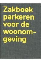 Zakboek parkeren voor de woonomgeving | Frederique van Andel, Liesbeth Brink, Joost Hovenier | 9789064506895