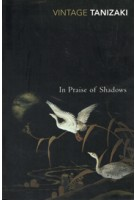 In Praise of Shadows | Jun'ichirō Tanizaki | 9780099283577 | Vintage